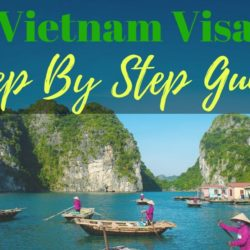 Vietnam Visa Step By Step Guide